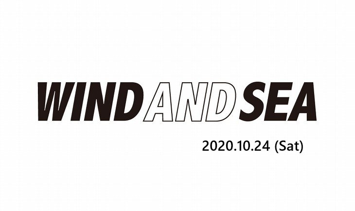 WIND AND SEA(ウィンダンシー) 2020年10月24日 発売アイテム一覧