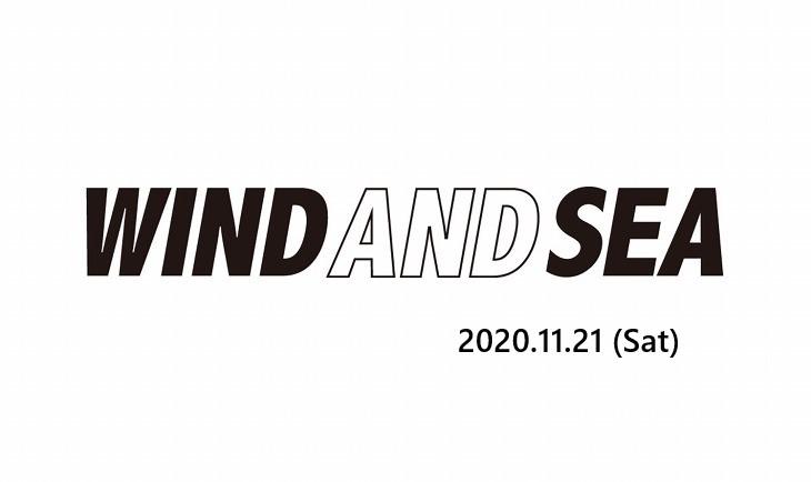 WIND AND SEA(ウィンダンシー) 2020年11月21日 発売アイテム一覧