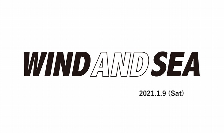 WIND AND SEA(ウィンダンシー) 2021年1月9日 発売アイテム一覧